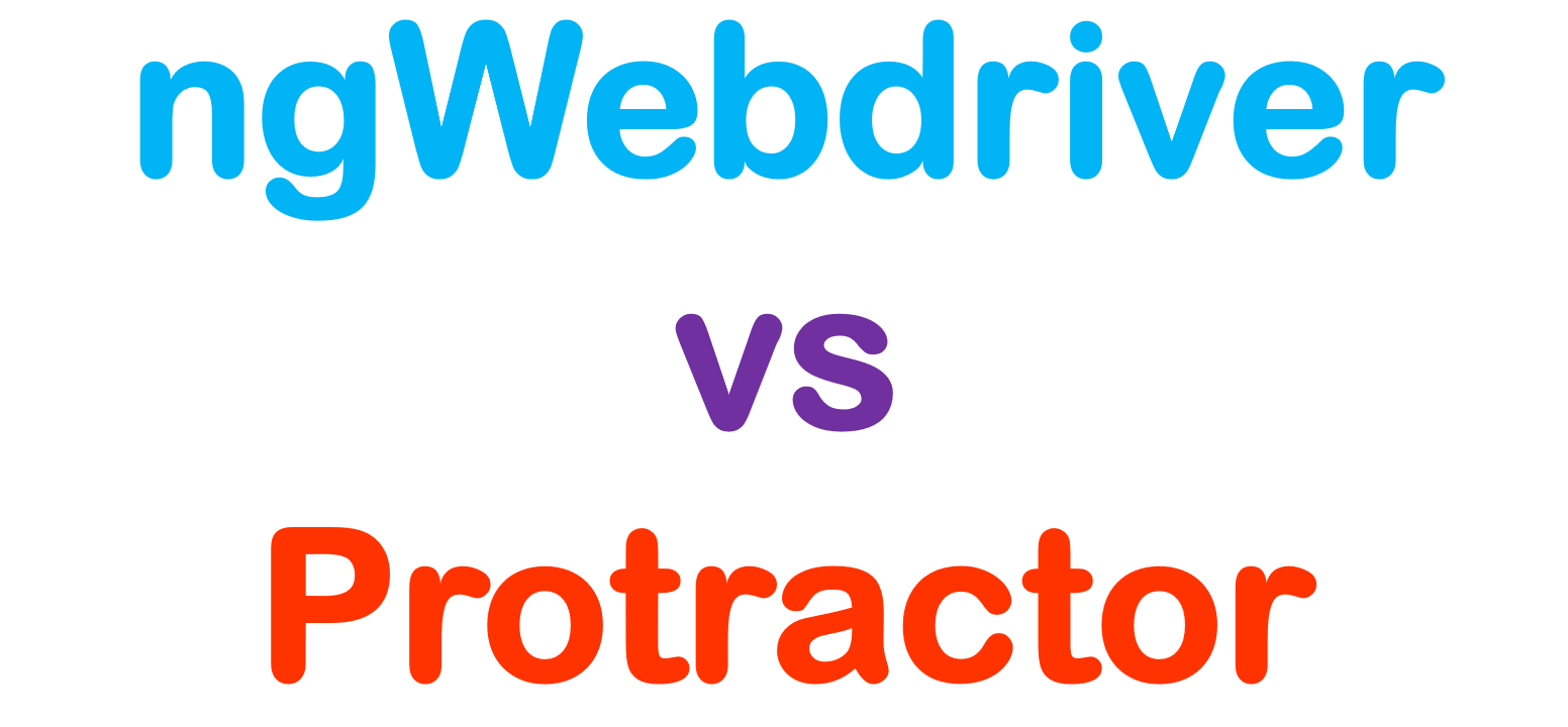 ngwebdriver-vs-protractor